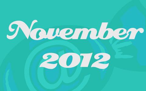 """Weiße Schrift mit den Worten """"November 2012"""" auf türkisenem Grund."""