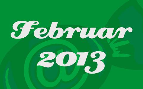 """Weiße Schrift mit den Worten """"Februar 2013"""" auf grünem Grund."""