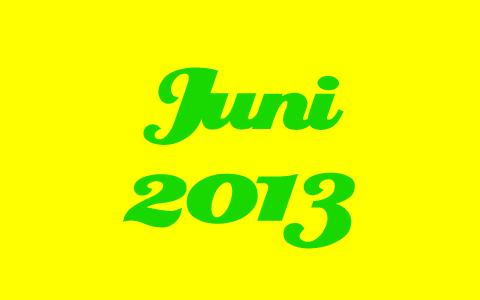 """Grüne Schrift mit den Worten """"Juni 2013"""" auf gelbem Grund."""
