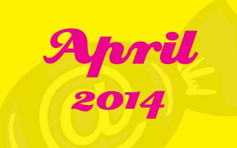 """Pinke Schrift mit den Worten """"April 2014"""" auf gelbem Grund."""
